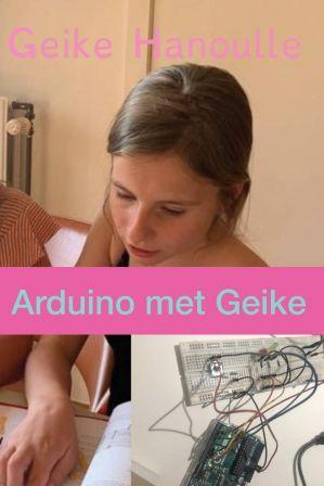 Arduino met Geike - Leer Arduino in 10 Makkelijke Oefeningen